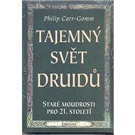 Tajemný svět Druidů: Staré moudrosti pro 21. století - Kniha