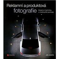 Reklamní a produktová fotografie: Kreativní techniky a neobvyklé postupy