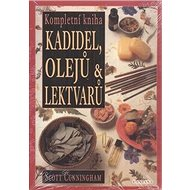Kompletní kniha kadidel, olejů a lektvarů - Kniha