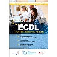Kniha ECDL: Průvodce přípravou na testy - Kniha