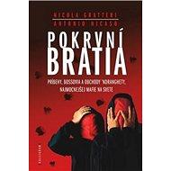Pokrvní bratia: Príbehy, bossovia a obchody ´Ndranghety, najmocnejšej mafie na svete - Kniha