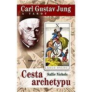 Carl Gustav Jung a tarot: Cesta archetypu - Kniha