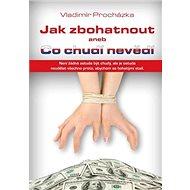 Jak zbohatnout anebo Co chudí nevědí - Kniha
