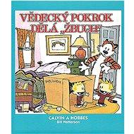 """Calvin a Hobbes Vědecký pokrok dělá """"Žbuch"""" - Kniha"""