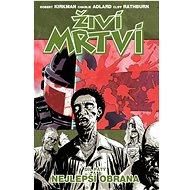 Živí mrtví Nejlepší obrana: Díl pátý - Kniha