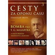 Cesty za oponu času 3: Bomba pro T. G. Masaryka - Kniha