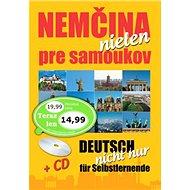 Nemčina nielen pre samoukov + CD: Deutsch nicht nur für Selbstlernenden