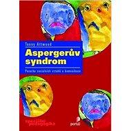 Aspergerův syndrom: Porucha sociálních vztahů a komunikace - Kniha