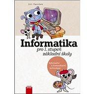 Informatika pro 1. stupeň základní školy: Informační a komunikační technologie