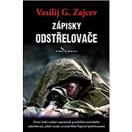Zápisky odstřelovače: První české vydání vzpomínek proslulého odstřelovače... - Kniha