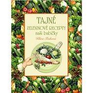 Tajné zeleninové recepty - Kniha