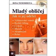 Kniha Mladý obličej: Jak si jej udržet - Kniha