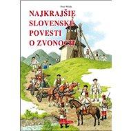 Najkrajšie slovenské povesti o zvonoch - Kniha
