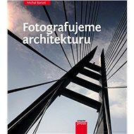 Fotografujeme architekturu - Kniha