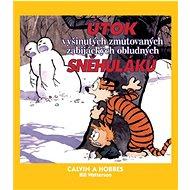 Calvin a Hobbes Útok vyšinutých zmutovaných zabijáckých obludných sněhuláků - Kniha