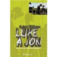 Luke a Jon: Jakou cenu má opravdové přátelství