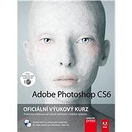 Adobe Photoshop CS6 + CD: Oficiální výukový kurz - Kniha