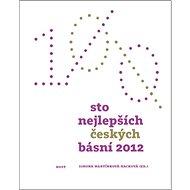 Sto nejlepších českých básní 2012 - Kniha
