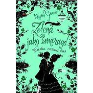 Zelená jako smaragd: Láska nezná čas - Kniha