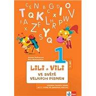 Lili a Vili 1 ve světě velkých písmen: Učebnice českého jazyka pro 1. ročník ZŠ (genetická metoda);