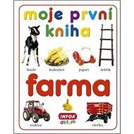 Moje první kniha Farma - Kniha