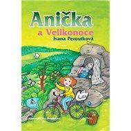 Anička a Velikonoce - Kniha