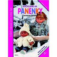 Háčkujeme na panenky: Tvůrčí nápady pro volná čas - Kniha