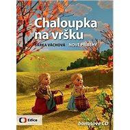 Chaloupka na vršku Nové příběhy: bonusové CD - Kniha