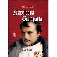 Milostné příběhy Napoleona Bonaparta - Kniha