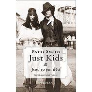 Just Kids: Jsou to jen děti - Kniha