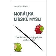 Morálka lidské mysli: Proč lidstvo rozděluje politika a náboženství - Kniha