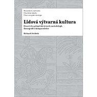 Lidová výtvarná kultura: Dvacet dva příspěvků k teorii, metodologii, ikonografii a komparatistice - Kniha
