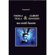 Nikola Tesla a Albert Einstein na cestě časem - Kniha