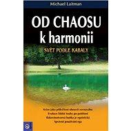 Od chaosu k harmonii: Svět podle kabaly - Kniha