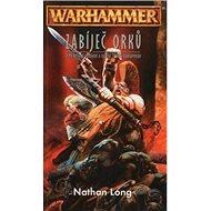 Warhammer Zabíječ Orků - Kniha