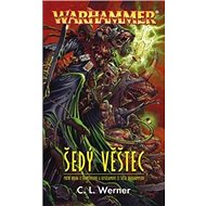 Warhammer Šedý věštec: Prvá kniha o Thanquolovi a Kostilamovi ze světa Warhammeru - Kniha
