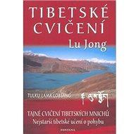 Tibetské cvičení Lu Jong: Tajné cvičení tibetských mnichů - Kniha