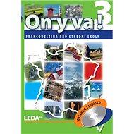 ON Y VA! 3 Sada učebnice: Francouzština pro střední školy obsahuje 2 audio CD - Kniha