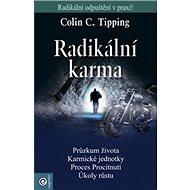 Radikální karma: Radikální odpuštění v praxi! - Kniha