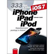 333 tipů a triků pro iPhone, iPad, iPod: Nejužitečnější postupy a řešení - Kniha