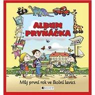 Album prvňáčka Můj první rok ve školní lavici - Kniha