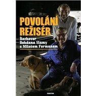 Povolání režisér: Rozhovor Bohdana Slámy s Milošem Formanem - Kniha