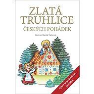 Zlatá truhlice českých pohádek: Výběr nejznámějších pohádek - Kniha