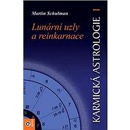 Karmická astrologie Lunární uzly a reinkarnace - Kniha