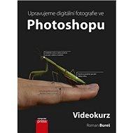 Upravujeme digitální fotografie ve Photoshopu + DVD: Videokurz - Kniha