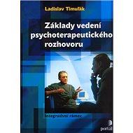 Základy vedení psychoterapeutického rozhovoru: Integrativní rámec - Kniha