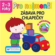 Pro nejmenší Zábava pro chlapečky - Kniha