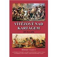 Vítězové nad Kartágem: Římské války I - Kniha