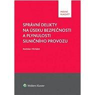 Správní delikty na úseku bezpečnosti a plynulosti silničního provozu - Kniha
