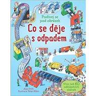 Co se děje s odpadem: Podívej se pod obrázek - Kniha